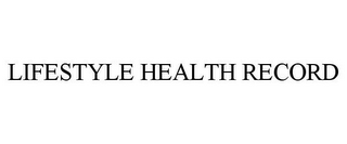 mark for LIFESTYLE HEALTH RECORD, trademark #86015620