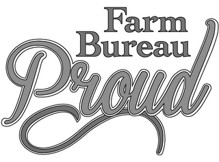 mark for FARM BUREAU PROUD, trademark #86017513