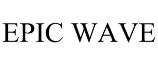 mark for EPIC WAVE, trademark #86017849