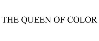 mark for THE QUEEN OF COLOR, trademark #86019313
