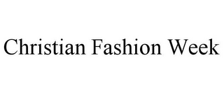 mark for CHRISTIAN FASHION WEEK, trademark #86019882