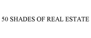 mark for 50 SHADES OF REAL ESTATE, trademark #86020869