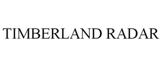 mark for TIMBERLAND RADAR, trademark #86021323