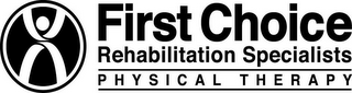 mark for FIRST CHOICE REHABILITATION SPECIALISTS PHYSICAL THERAPY, trademark #86022158