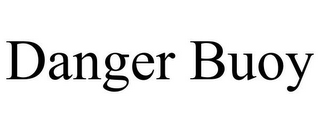mark for DANGER BUOY, trademark #86022163