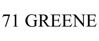 mark for 71 GREENE, trademark #86022319