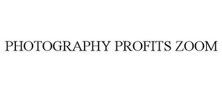 mark for PHOTOGRAPHY PROFITS ZOOM, trademark #86023044