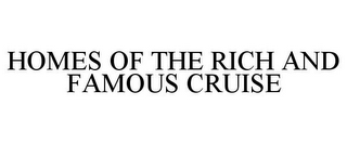 mark for HOMES OF THE RICH AND FAMOUS CRUISE, trademark #86024674