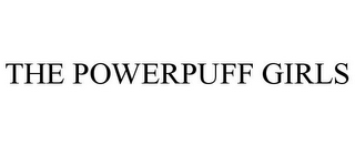 mark for THE POWERPUFF GIRLS, trademark #86026135