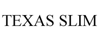 mark for TEXAS SLIM, trademark #86026843