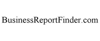 mark for BUSINESSREPORTFINDER.COM, trademark #86027577
