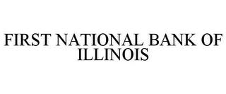 mark for FIRST NATIONAL BANK OF ILLINOIS, trademark #86031278