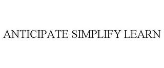 mark for ANTICIPATE SIMPLIFY LEARN, trademark #86040651