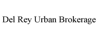mark for DEL REY URBAN BROKERAGE, trademark #86041842