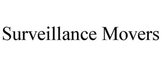 mark for SURVEILLANCE MOVERS, trademark #86042202