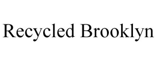 mark for RECYCLED BROOKLYN, trademark #86043646