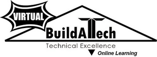 mark for VIRTUAL BUILDATECH TECHNICAL EXCELLENCE ONLINE LEARNING, trademark #86044979