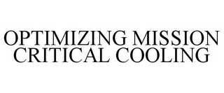 mark for OPTIMIZING MISSION CRITICAL COOLING, trademark #86045436