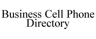 mark for BUSINESS CELL PHONE DIRECTORY, trademark #86045951
