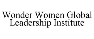mark for WONDER WOMEN GLOBAL LEADERSHIP INSTITUTE, trademark #86047209