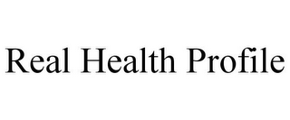 mark for REAL HEALTH PROFILE, trademark #86051858