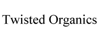 mark for TWISTED ORGANICS, trademark #86051952