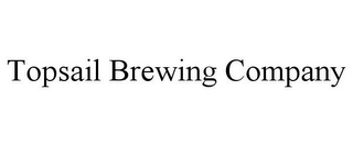 mark for TOPSAIL BREWING COMPANY, trademark #86054251
