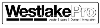 mark for WESTLAKEPRO AUDIO | SALES | DESIGN | INTEGRATION, trademark #86057146