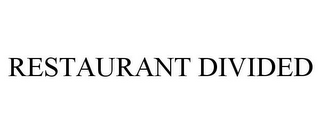 mark for RESTAURANT DIVIDED, trademark #86059495