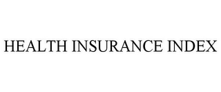 mark for HEALTH INSURANCE INDEX, trademark #86059813