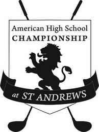 mark for AMERICAN HIGH SCHOOL CHAMPIONSHIP AT ST ANDREWS, trademark #86060524