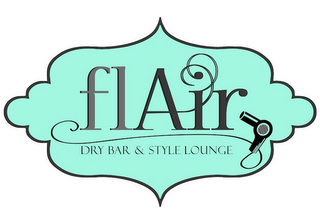 mark for FLAIR DRY BAR & STYLE LOUNGE, trademark #86062887
