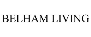 mark for BELHAM LIVING, trademark #86063681