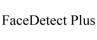 mark for FACEDETECT PLUS, trademark #86065142