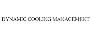 mark for DYNAMIC COOLING MANAGEMENT, trademark #86070900