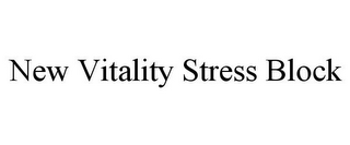 mark for NEW VITALITY STRESS BLOCK, trademark #86080668