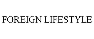 mark for FOREIGN LIFESTYLE, trademark #86082499