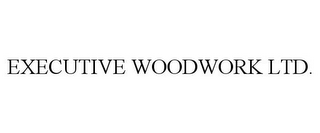 mark for EXECUTIVE WOODWORK LTD., trademark #86086755