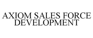 mark for AXIOM SALES FORCE DEVELOPMENT, trademark #86092897