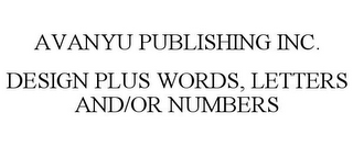 mark for AVANYU PUBLISHING INC. DESIGN PLUS WORDS, LETTERS AND/OR NUMBERS, trademark #86096748