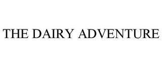 mark for THE DAIRY ADVENTURE, trademark #86097055