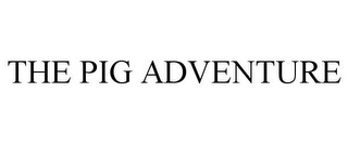 mark for THE PIG ADVENTURE, trademark #86097061