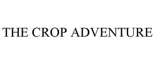 mark for THE CROP ADVENTURE, trademark #86097070