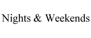 mark for NIGHTS & WEEKENDS, trademark #86097312