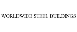 mark for WORLDWIDE STEEL BUILDINGS, trademark #86097853