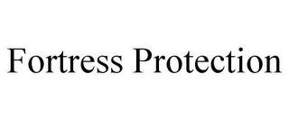 mark for FORTRESS PROTECTION, trademark #86104302
