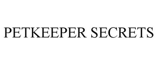 mark for PETKEEPER SECRETS, trademark #86111275