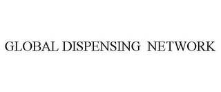 mark for GLOBAL DISPENSING NETWORK, trademark #86111688