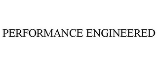 mark for PERFORMANCE ENGINEERED, trademark #86112076