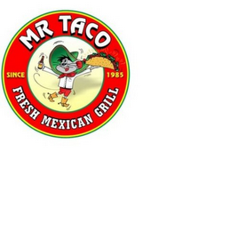 mark for MR TACO FRESH MEXICAN GRILL SINCE 1985, trademark #86115996